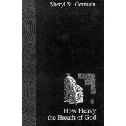 How Heavy the Breath of God by St Germain