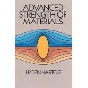 Advanced Strength of Materials by J. P. Den Hartog