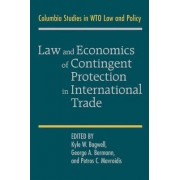 Law and Economics of Contingent Protection in International Trade by George A. Bermann