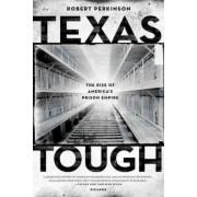 Texas Tough by Robert Perkinson