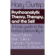 Psychoanalytic Theory, Therapy, and the Self by Harry Y. Guntrip