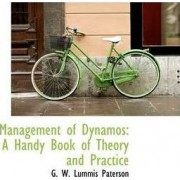 Management of Dynamos by G W Lummis Paterson