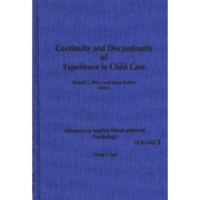 Continuity and Discontinuity of Experience in Child Care by Oswald Ganley