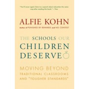 The Schools Our Children Deserve by Alfie Kohn