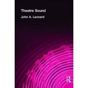 Theatre Sound by John A. Leonard