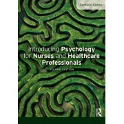 Introducing Psychology for Nurses and Healthcare Professionals by Dominic Upton