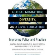 Global Migration, Diversity, and Civic Education by James A. Banks