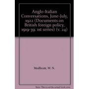 Documents on British Foreign Policy, 1919-39: Anglo-Italian Conversations, 1922; Central Europe and the Balkans, 1922-23; The Corfu Crisis, 1923 1st Series, v. 24 by Great Britain: Foreign and Commonwealth Office
