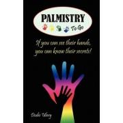 Palmistry to Go by Dodie Ulery