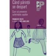 Cand parintii se despart - Francoise Dolto Ines Angelino