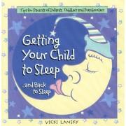 Getting Your Child to Sleep and Back to Sleep by Vicki Lansky