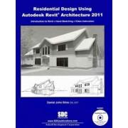 Residential Design Using Revit Architecture 2011 by Daniel John Stine