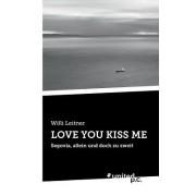 Love You Kiss Me