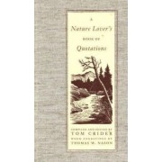 A Nature Lover's Book of Quotations by Tom Crider