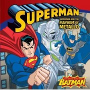 Superman and the Mayhem of Metallo by Sarah Hines Stephens