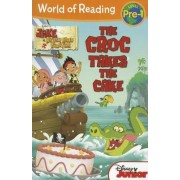 World of Reading: Jake and the Never Land Pirates the Croc Takes the Cake by Melinda Larose
