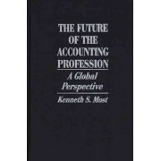 The Future of the Accounting Profession by Kenneth S. Most