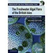 The Freshwater Algal Flora of the British Isles with DVD-ROM by D. M. John