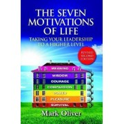 The Seven Motivations of Life by Mark Oliver