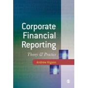 Corporate Financial Reporting by Andrew Higson