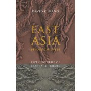East Asia Before the West by David C. Kang