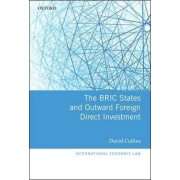The BRIC States and Outward Foreign Direct Investment by David Collins