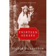 Thirteen Senses by Victor Villasenor