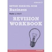 REVISE Edexcel GCSE Business Revision Workbook by Rob Jones