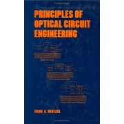 Principles of Optical Circuit Engineering by Mark A. Mentzer