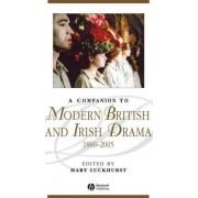 A Companion to Modern British and Irish Drama by Mary Luckhurst