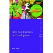Fifty Key Thinkers on Development by David Simon