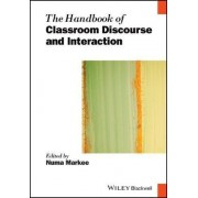 The Handbook of Classroom Discourse and Interaction by Numa Markee