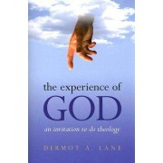The Experience of God by Dermot A Lane