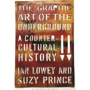 The Graphic Art of the Underground by Suzy Prince