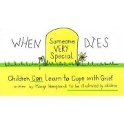 When Someone Very Special Dies by Marge Eaton Heegaard