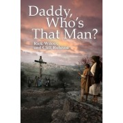 Daddy, Who's That Man?