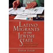 Latino Migrants in the Jewish State by Barak Kalir