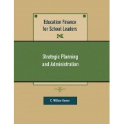Education Finance for School Leaders by C. William Garner