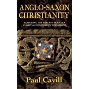 Anglo-Saxon Christianity by Paul Cavill