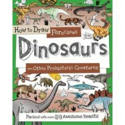 How to Draw Ferocious Dinosaurs and Other Prehistoric Creatures by Fiona Gowen