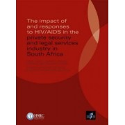 Impact of and Responses to HIV/AIDS in the Private Security and Legal Services Industry in South Africa by LC Simbayi