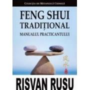 Feng Shui Traditional. Manualul Practicantului - Risvan Vlad Rusu