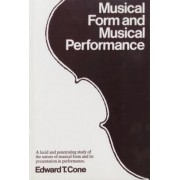 Musical Form and Musical Performance by Edward T. Cone