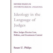 Ideology in the Language of Judges by Susan U. Philips