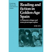 Reading and Fiction in Golden-Age Spain by B. W. Ife