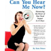 Can You Hear Me Now? by Kate Peters