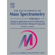 Encyclopedia of Mass Spectrometry: Biological Applications Volume 3, Part B by Michael L. Gross