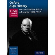 Oxford AQA History for A Level: Wars and Welfare: Britain in Transition 1906-1957 by Michael Willis