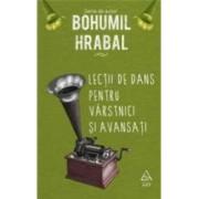 Lectii de dans pentru varstnici si avansati - Bohumul Hrabal