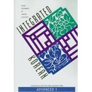 Integrated Korean: Advanced Level 1 by Eun-Joo Lee